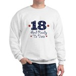 18 And Ready To Vote Sweatshirt