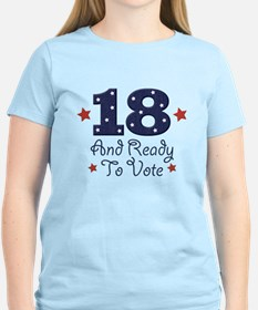 18 And Ready To Vote T-Shirt