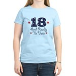 18 And Ready To Vote Women's Light T-Shirt