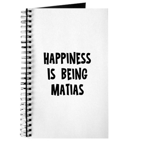 Happiness is being Matias Journal