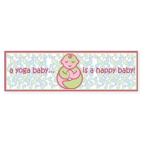 A Yoga Baby Is A Happy Baby! Bumper Sticker