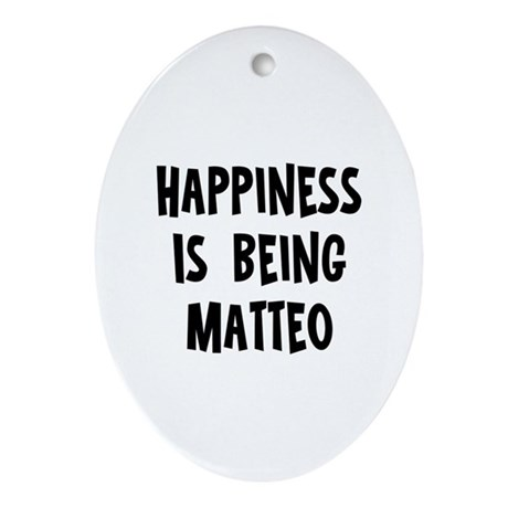Happiness is being Matteo Oval Ornament
