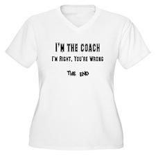 I'm the Coach, I'm Right T-Shirt