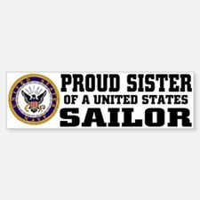 Proud Sister of a U.S. Sailor Bumper Bumper Bumper Sticker