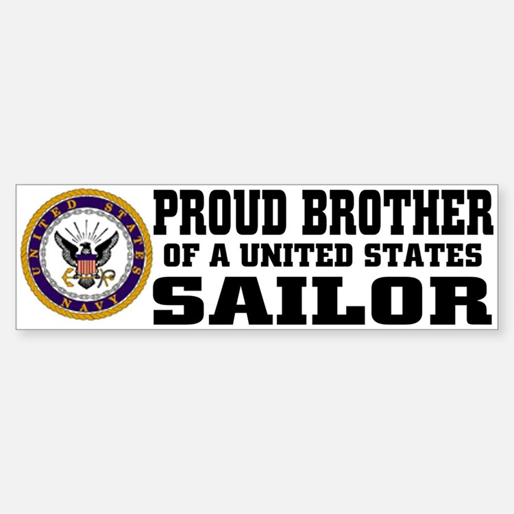 proud Brother of a U.S. Sailor Bumper Bumper Bumper Sticker