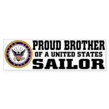 proud Brother of a U.S. Sailor Bumper Bumper Sticker