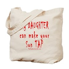 My Daughter can make your Son Tote Bag