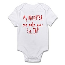 My Daughter can make your Son Infant Bodysuit