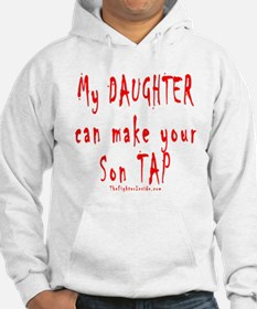 My Daughter can make your Son Hoodie