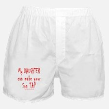 My Daughter can make your Son Boxer Shorts