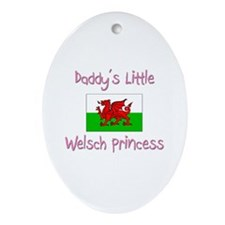 Daddy's little Welsch Princess Oval Ornament