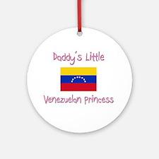 Daddy's little Venezuelan Princess Ornament (Round