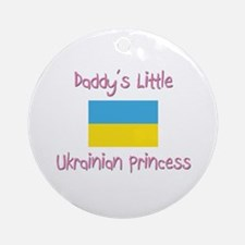 Daddy's little Ukrainian Princess Ornament (Round)