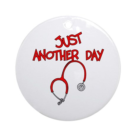 Just Another Day-Medical Ornament (Round)