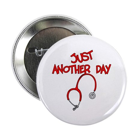 "Just Another Day-Medical 2.25"" Button (10 pack)"