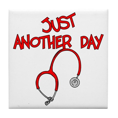 Just Another Day-Medical Tile Coaster