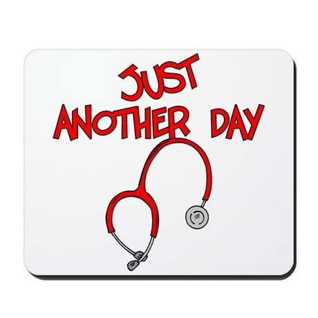 Just Another Day-Medical Mousepad