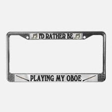 Rather Be Playing Oboe License Plate Frame