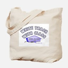 White Trash With Class Tote Bag