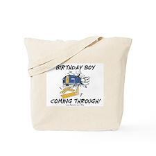 Birthday Boy Coming Through Tote Bag