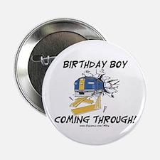 """Birthday Boy Coming Through 2.25"""" Button"""