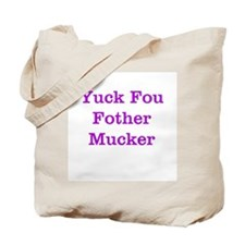 Yuck Fou Fother Mucker Tote Bag
