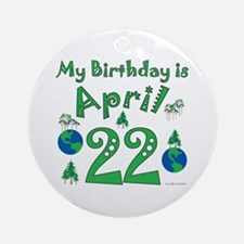 Earth Day Birthday April 22nd Ornament (Round)