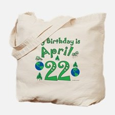 Earth Day Birthday April 22nd Tote Bag