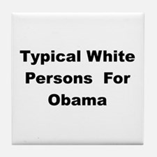 Typical White Person for Barack Tile Coaster