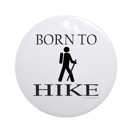 BORN TO HIKE Ornament (Round)