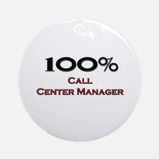 100 Percent Call Center Manager Ornament (Round)