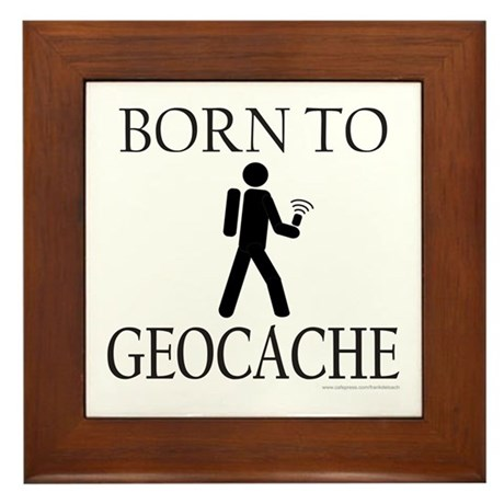BORN TO GEOCACHE Framed Tile