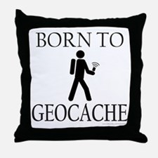 BORN TO GEOCACHE Throw Pillow