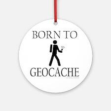 BORN TO GEOCACHE Ornament (Round)