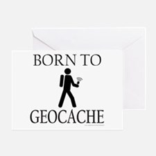 BORN TO GEOCACHE Greeting Card