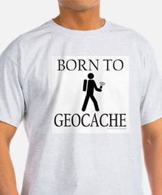 BORN TO GEOCACHE T-Shirt