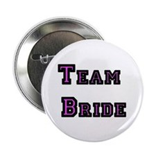 "Team Bride 2.25"" Button"