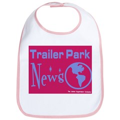 Trailer Park News Bib