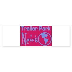 Trailer Park News Bumper Bumper Sticker