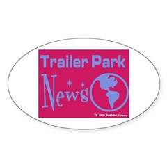 Trailer Park News Oval Decal