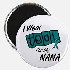 "I Wear Teal For My Nana 8.2 2.25"" Magnet (10 pack)"