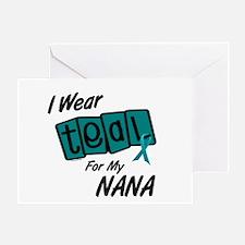 I Wear Teal For My Nana 8.2 Greeting Card