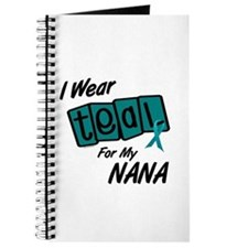I Wear Teal For My Nana 8.2 Journal