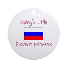 Daddy's little Russian Princess Ornament (Round)