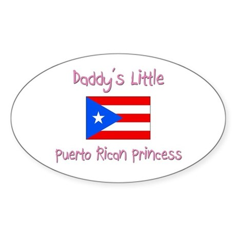 Daddy's little Puerto Rican Princess Sticker (Oval