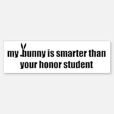 my bunny is smarter than your Bumper Bumper Bumper Sticker