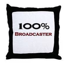 100 Percent Broadcaster Throw Pillow