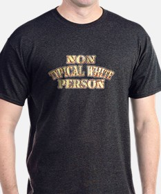 Non typical white Person T-Shirt