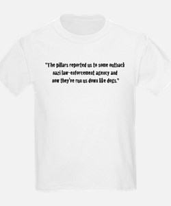 The pillars reported us to so T-Shirt