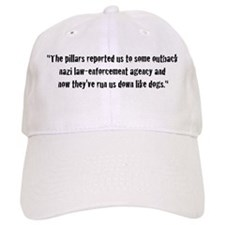 The pillars reported us to so Baseball Cap